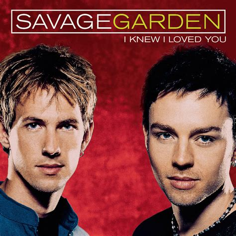 I Knew I Loved You By Savage Garden steve s single album artwork cover from steve s collection of singles and albums