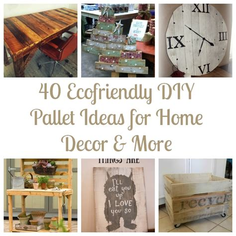 diy home decor idea 40 ecofriendly diy pallet ideas for home decor more