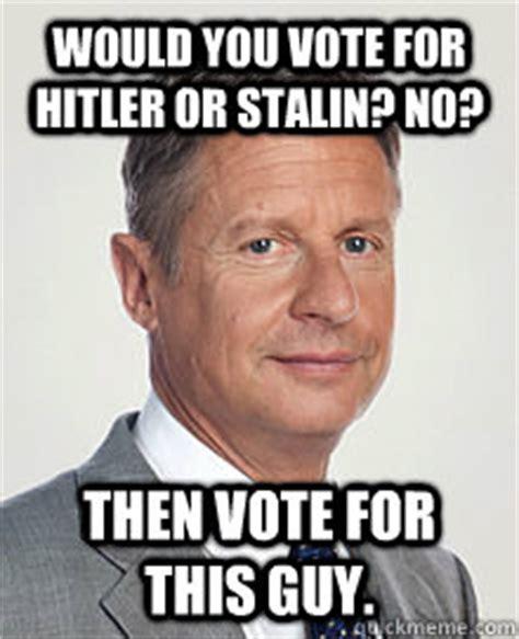 Gary Johnson Memes - hitler stalin meme memes