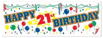Birthday Gift Ideas For A 1 Year Old by Happy 21st Birthday Sign Banner Partycheap