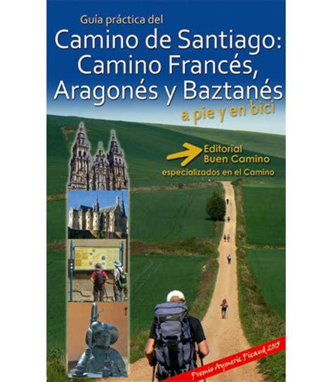 libro el camino a leal pdf gratis gu 237 a del camino de santiago franc 233 s aragon 233 s y baztan 233 s 2015 4 170 edici 243 n editorial buen