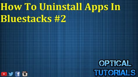 bluestacks remove ads how to uninstall apps in bluestacks 2 youtube
