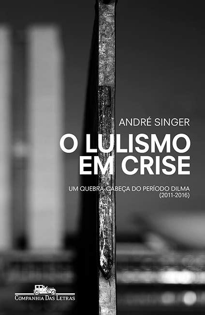 Professor André Singer lança livro sobre o governo Dilma