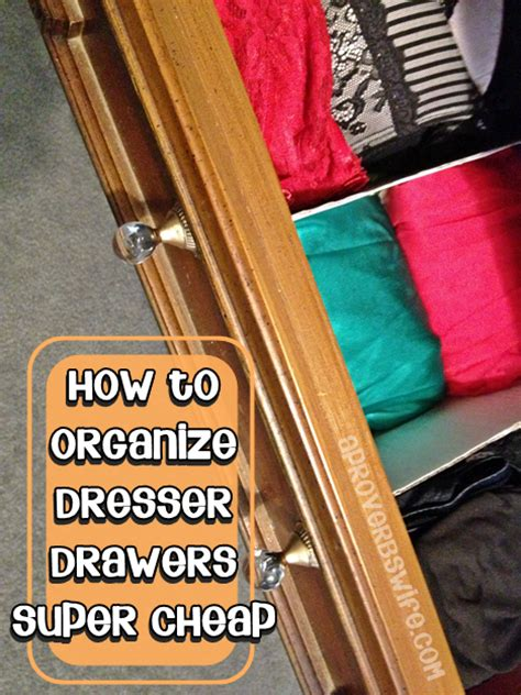 How To Organize Dresser by How To Organize Dresser Drawers Cheap A Proverbs