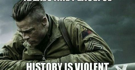 is the movie the fury historically accurate fury 2014 ideals are peaceful history is violent