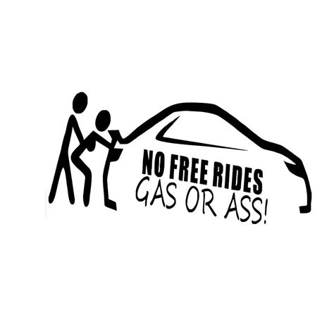 Auto Sticker Funny by Funny Black Gas Or Ass No Free Rides Car Stickers Creative