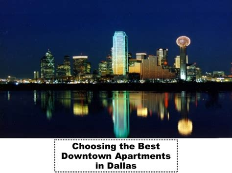 Best Apartments In Downtown Choosing The Best Downtown Apartments In Dallas