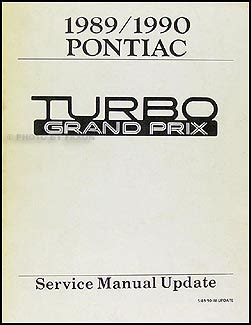 free auto repair manuals 1989 pontiac grand prix electronic valve timing 1989 1990 pontiac turbo grand prix repair shop manual original supplement