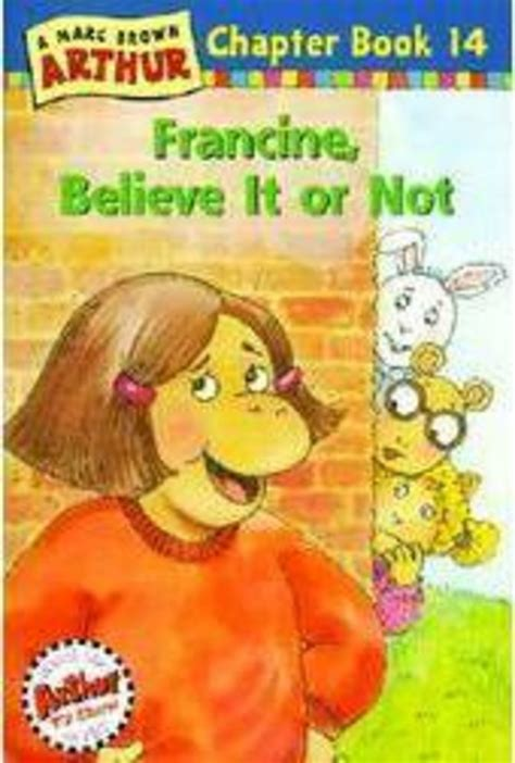 Francine Believe It Or Not By Marc Brown Scholastic