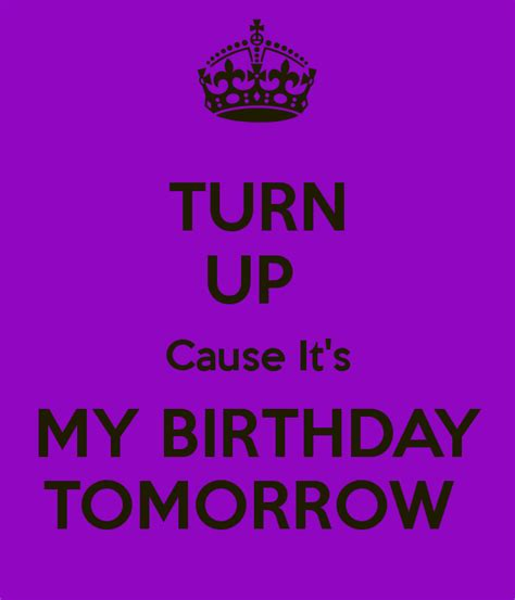 Tomorrow Is Your Birthday Quotes Your Birthday Is Tomorrow Quotes Quotesgram