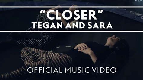 free download mp3 closer tegan and sara tegan and sara closer official hd music video youtube