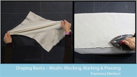 draping lessons draping basics muslin blocking marking pressing
