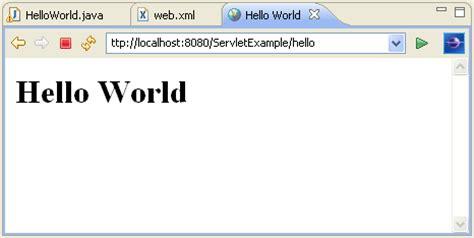html tutorial hello world java servlet hello world exle
