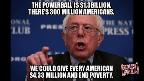 Anti Bernie Memes - fail bernie sanders the powerball is 1 3 billion there s 300 million quotefail com