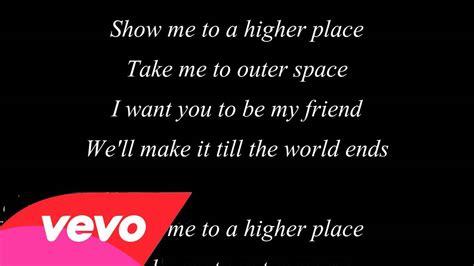 Lyrics To A Place Higher Place Dimitri Vegas Like Mike Feat Ne Yo Lyrics