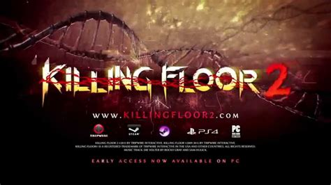 killing floor 2 early access launch trailer youtube