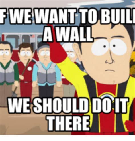 i want to build a house where do i start 25 best memes about do u wanna build a wall do u wanna