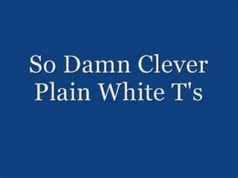 So Damn 2 by So Damn Clever Plain White T S