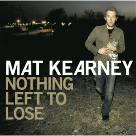 mat kearney popular songs closer to the and further from the sky new
