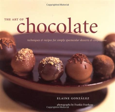 mastering chocolate recipes tips 1905113560 the art of chocolate techniques and recipes for simply spectacular desserts and confections