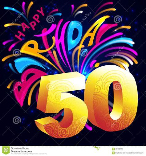 imagenes de cumpleaños numero 50 feliz cumplea 241 os de los fuegos artificiales con un oro