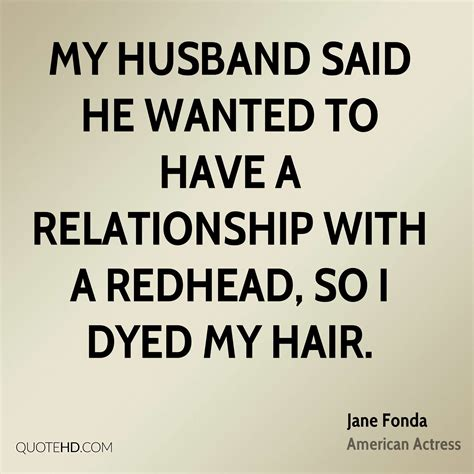 I Why My Husband Has A Backache by Fonda Husband Quotes Quotehd