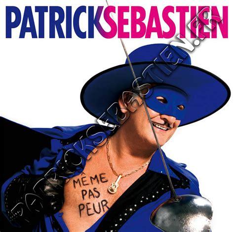 Meme Pas - meme pas peur album de patrick sebastien patrick sebastien