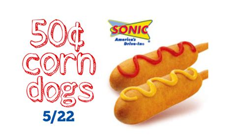 sonic corn day sonic drive in 50 162 corn dogs all day on 5 22 southern savers
