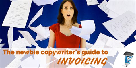 freelancing for beginners the definitive guide to copywriting books the newbie copywriters s guide to invoicing