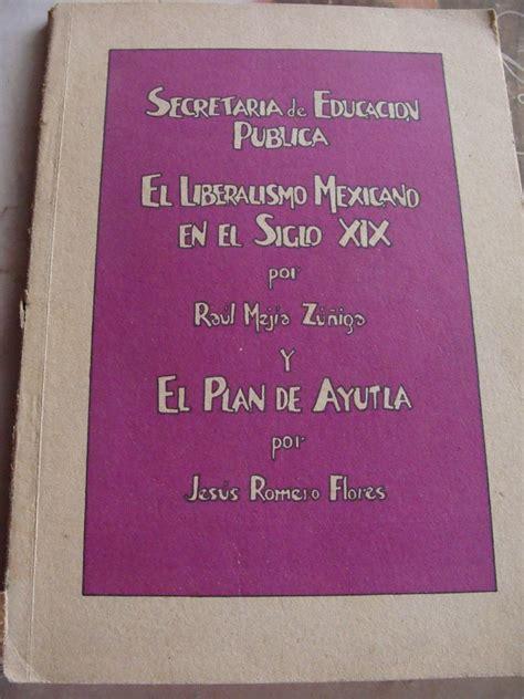 libro el plan de tu libro el plan de ayutla el liberalismo mexicano en el siglo 140 00 en mercado libre