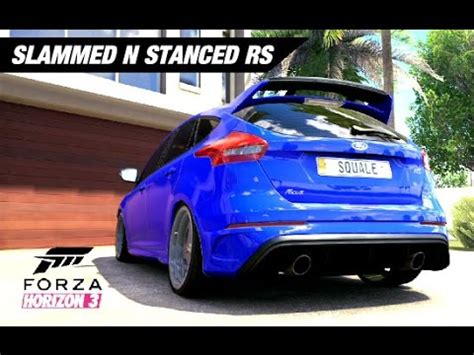 stanced cars forza horizon 3 slammed n stanced focus rs build forza horizon 3
