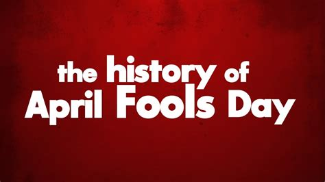 history of day for the history of april fools day