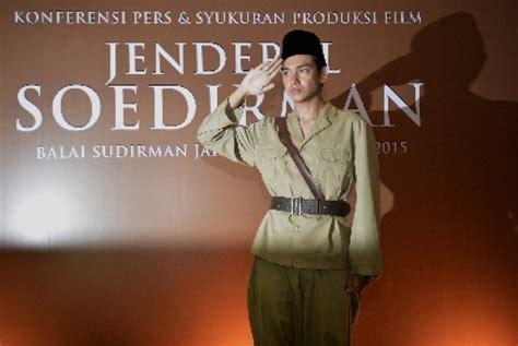 film soedirman adipati dolken adipati dolken sempat gugup perankan jenderal soedirman