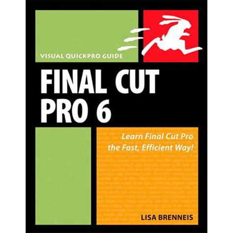 final cut pro education pearson education final cut pro 6 visual quickpro 0321502698