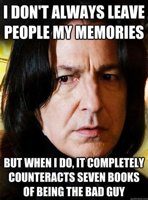 Snape Always Meme - very true harry potter twilight the hunger games