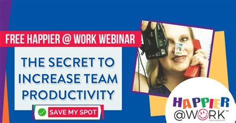 happier work webinar the secret to increase team
