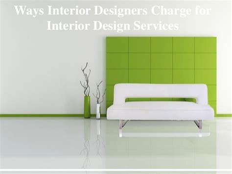 how to charge for interior design services ways interior designers charge for interior design services