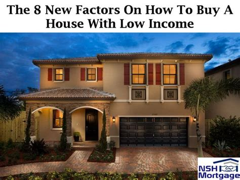 buying a house on low income buy a house with low income in 2017 nsh mortgage florida 2017