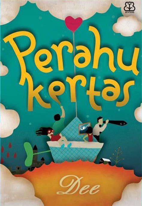 film layar lebar perahu kertas yuk beli 7 novel indonesia yang diangkat ke layar lebar