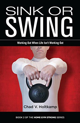 sink or swing sink or swing working out when life isn t working out