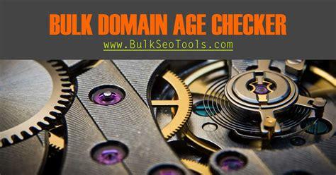 Bulk Ip Lookup Domain Age Checker Find Domain Age Of 500 Domains Fast Bulk Seo Tools