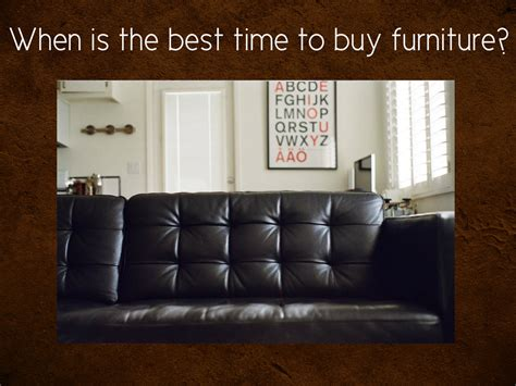 best time to buy couch where to buy best leather furniture ever x wood