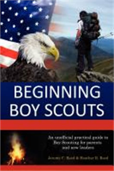 flight a parent s guide to boy scouts books beginning boy scouts