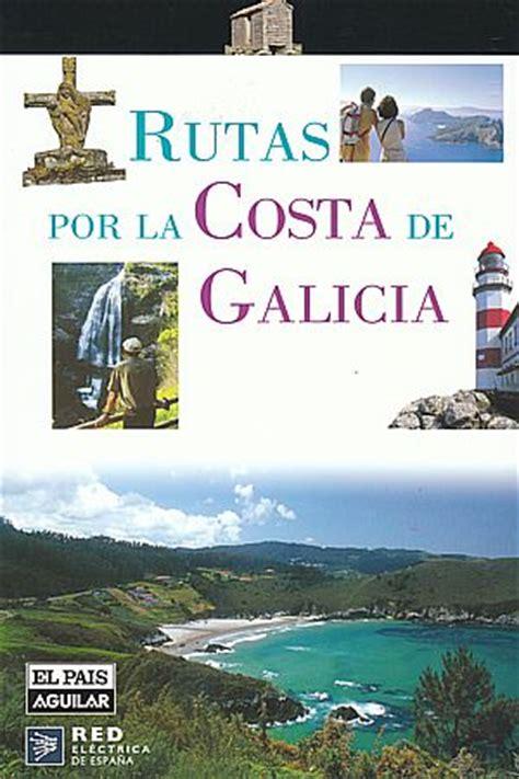 cantabria guia total 8497769740 librer 237 a desnivel rutas por las costas de asturias cantabria y pa 237 s vasco guillermo esa 237 n