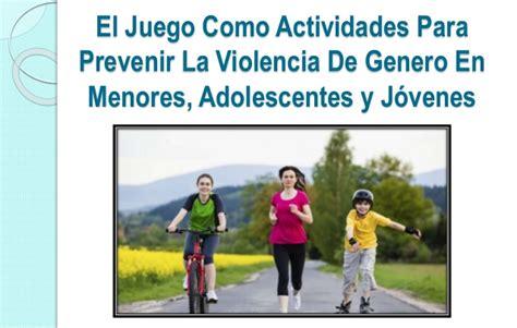 imagenes de como prevenir la violencia de genero el juego y actividades para prevenir la violencia de