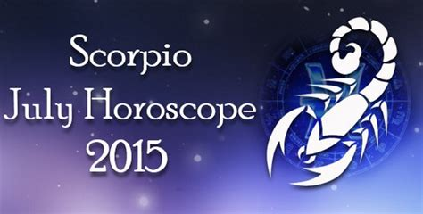 july 2015 scorpio monthly horoscope