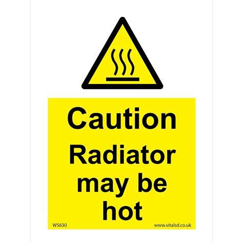 hot hot radiatory ws630 caution radiator may be hot warning signs warning