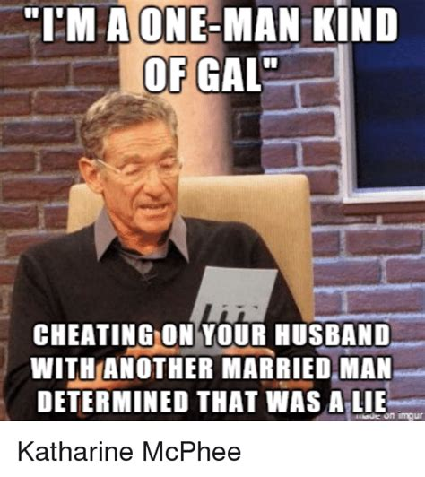 Cheating Husband Meme - tim a one man kind of gal cheating on your husband with