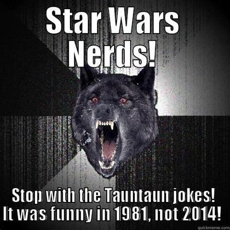 Star Wars Nerd Meme - tauntaun meme memes