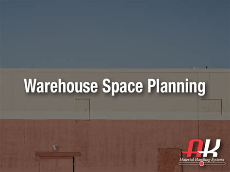 how we plan to use the warehouse space rina tnunay industrial warehouse space planning archives ak material